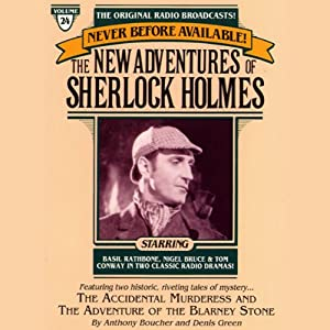 The Adventure of the Blarney Stone and The Accidental Murderess: The New Adventures of Sherlock Holmes, Episode #24 | [Anthony Boucher, Denis Green]