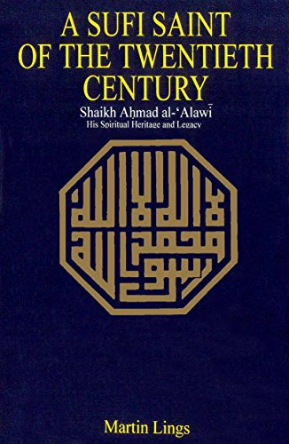 A Sufi Saint of the Twentieth Century: Shaikh Ahmad Al-'Alawi (Ethical & religious classics of East & West) PDF