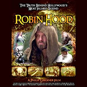 Robin Hood: The Truth Behind Hollywood's Most Filmed Legend | [Philip Gardiner]