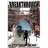 Breakthrough: The Adventures of Chase Manhattan (The Breakthrough Trilogy Book 1) ~ Stephen Tremp