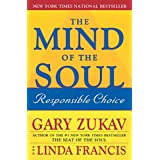 The Mind of the Soul: Responsible Choice ~ Gary Zukav
