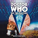 Doctor Who: The Two Doctors: A 6th Doctor novelisation Radio/TV Program by Robert Holmes Narrated by Colin Baker