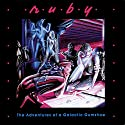 Ruby 1: The Adventures of a Galactic Gumshoe Radio/TV Program by Meatball Fulton
