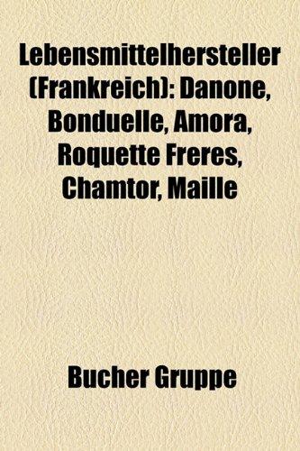 lebensmittelhersteller-frankreich-danone-bonduelle-amora-roquette-freres-chamtor-maille