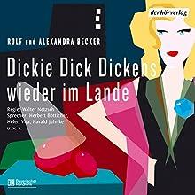 Dickie Dick Dickens wieder im Lande Hörspiel von Rolf Becker, Alexandra Becker Gesprochen von: Herbert Bötticher, Helen Vita, Harald Juhnke