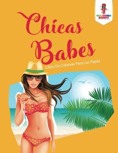 Chicas Bikini: Libro De Colorear Para Los Papas  [Bandit, Coloring] (Tapa Blanda)