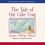 The Tale of the Oat Cake Crag: The Cottage Tales of Beatrix Potter | [Susan Wittig Albert]