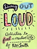 Living Out Loud (0811836746) by Keri Smith