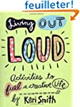 Living Out Loud: Activities to Fuel a...