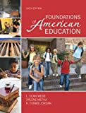 img - for Foundations of American Education (6th Edition) book / textbook / text book