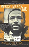 Mercy, Mercy Me: The Art, Loves and Demons of Marvin Gaye (0465017703) by Michael Eric Dyson