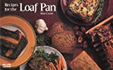 Recipes for the Loaf Pan (Nitty Gritty Cookbooks)
