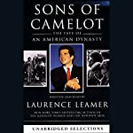 Sons of Camelot: The Fate of An American Dynasty | Laurence Leamer