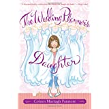 The Wedding Planner's Daughter (The Wedding Planner's Daughter #1) ~ Coleen Paratore
