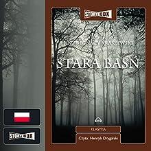 Stara basn Audiobook by Józef Ignacy Kraszewski Narrated by Henryk Drygalski
