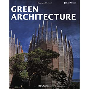 Green Architecture: The Art of Architecture in the Age of Ecology (Architecture &amp; Design)