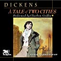 A Tale of Two Cities (       UNABRIDGED) by Charles Dickens Narrated by Charlton Griffin