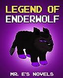 Legend of EnderWolf: Mr. Enders Novels (Based on True Story) (ENDER SERIES #1)
