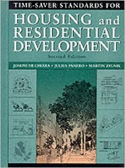 Time Saver Standards For Housing And Residential Development Joseph De Chiara Julius Panero