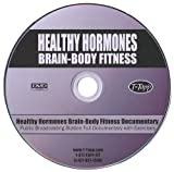 Healthy Hormones: Brain-Body Fitness Documentary &#8211; Behind the Scenes Edition