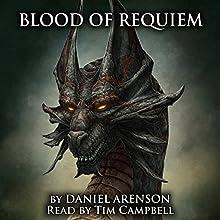 Blood of Requiem: Song of Dragons, Book 1   Livre audio Auteur(s) : Daniel Arenson Narrateur(s) : Tim Campbell