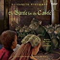 The Battle for the Castle (       UNABRIDGED) by Elizabeth Winthrop Narrated by Elizabeth Winthrop