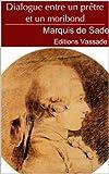 Dialogue entre un pr�tre et un moribond - Marquis de Sade