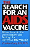 The Search for an AIDS Vaccine: Ethical Issues in the Development and Testing of a Preventive HIV Vaccine (Medical Ethics)