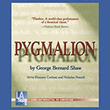 Pygmalion  by George Bernard Shaw Narrated by Shannon Cochran, Nicholas Pennell, full cast