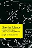 img - for Lives in Science: How Institutions Affect Academic Careers book / textbook / text book