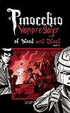 Pinocchio, Vampire Slayer Volume 3: Of Wood and Blood Part 1