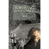 SURVIVING BEN'S SUICIDE: A Woman's Journey of Self-Discovery ~ Caroline Shields