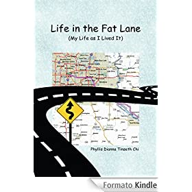 Life in the Fat Lane:My Life as I Lived It : Phyllis Dianna Tinseth Chi (English Edition)