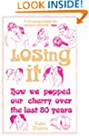 Losing It: How We Popped Our Cherry O...