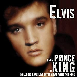 Elvis: From Prince to King Audiobook