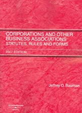 Corporations and Other Business Associations Statutes Rules and Forms by Jeffrey