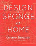 img - for Grace Bonney'sDesign*Sponge at Home [Hardcover]2011 book / textbook / text book