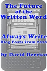 "The Future of the Written Word: ""Always Write"" Blog Posts from 2010"