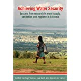 Achieving Water Security: Lessons from Research in Water Supply, Sanitation, and Hygiene in Ethiopia