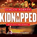 Kidnapped Book Two: The Search (       UNABRIDGED) by Gordon Korman Narrated by Andrew Rannells, Christie Moreau