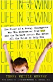 img - for Life in Rewind: The Story of a Young Courageous Man Who Persevered Over OCD and the Harvard Doctor Who Broke All the Rules to Help Him book / textbook / text book