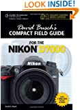 David Busch's Compact Field Guide for the Nikon D7000 (David Busch's Digital Photography Guides)