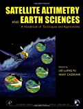 Satellite Altimetry and Earth Sciences, Volume 69: A Handbook of Techniques and Applications (International Geophysics)