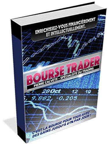 BOURSE TRADER: Comment Gagner en Bourse quand on est Nul