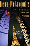 Neon Metropolis: How Las Vegas Started the Twenty-First Century (0415926130) by Rothman, Hal