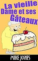 La Vieille Dame Et Ses G�teaux