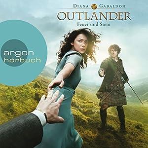 Feuer und Stein (Outlander 1) (       ungekürzt) von Diana Gabaldon Gesprochen von: Birgitta Assheuer
