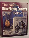 The Fantasy Role-Playing Gamer's Bible (Secrets of the games series)