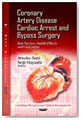 Coronary Artery Disease, Cardiac Arrest and Bypass Surgery: Risk Factors, Health Effects and Outcomes (Cardiology Research and Clinical Developments)