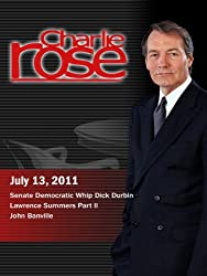 Charlie Rose - Dick Durbin / Lawrence Summers Part ll / John Banville (July 13, 2011)